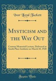 Mysticism and the Way Out by Ivor Lloyd Tuckett image