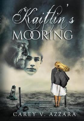 Kaitlin's Mooring by Carey V Azzara