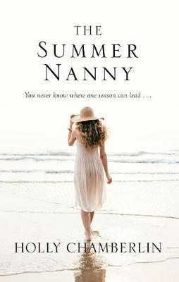 The Summer Nanny by Holly Chamberlin