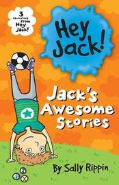 Jack's Awesome Stories by Sally Rippin