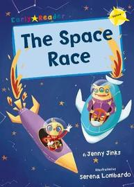 The Space Race (Yellow Early Reader) by Jenny Jinks