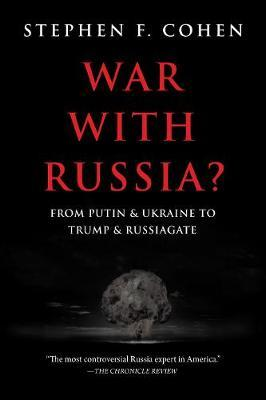 War with Russia by Stephen F. Cohen