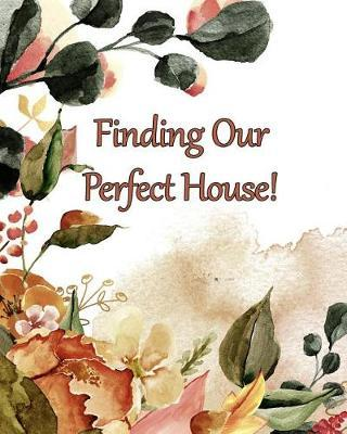 Finding Our Perfect House by Relationship Financial Press