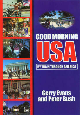 Good Morning USA: By Train Through America by Gerry Evans image