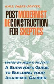 Postmodernist Deconstruction for Dummies by H.M.S. Phake-Potter