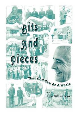 Bits and Pieces by Henry William Hause image