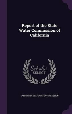 Report of the State Water Commission of California