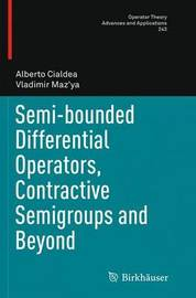 Semi-bounded Differential Operators, Contractive Semigroups and Beyond by Alberto Cialdea