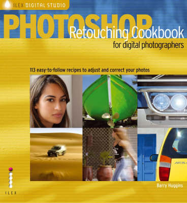 Photoshop Retouching Cookbook for Digital Photographers by Barry Huggins