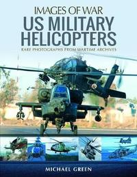 US Military Helicopters by Michael Green