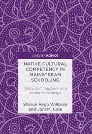 Native Cultural Competency in Mainstream Schooling by Sharon Vegh Williams image