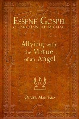 Essene Gospel of Archangel Michael I: Allying with the Virtue of an Angel by Olivier Manitara image