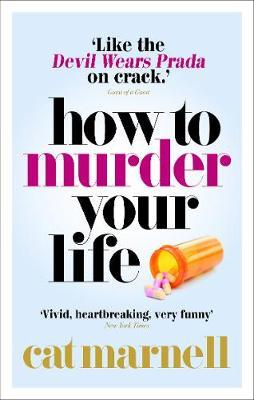 How to Murder Your Life by Cat Marnell image