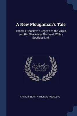A New Ploughman's Tale by Arthur Beatty