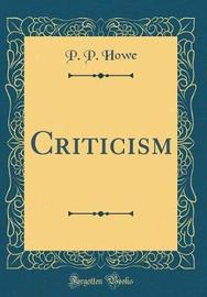 Criticism (Classic Reprint) by P.P. Howe image