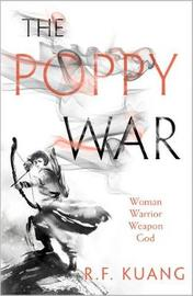The Poppy War by Rebecca Kuang