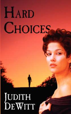 Hard Choices by Judith DeWitt image
