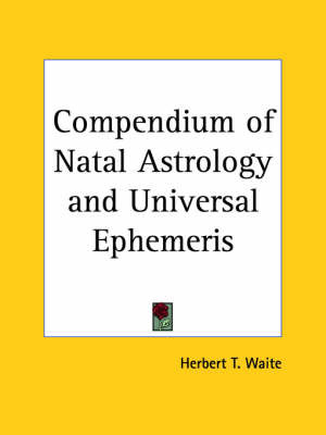 Compendium of Natal Astrology by Herbert T. Waite image