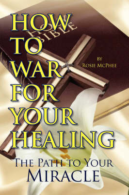 How to War for Your Healing by Rosie McPhee image