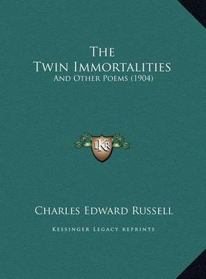The Twin Immortalities: And Other Poems (1904) by Charles Edward Russell image
