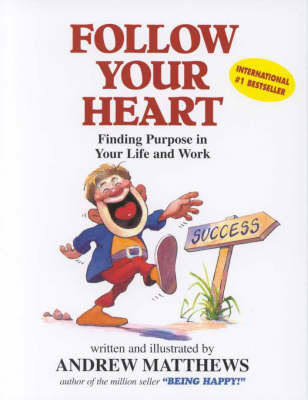 Follow Your Heart by Andrew Matthews