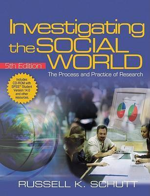 Investigating the Social World with SPSS Student Version 14.0: The Process and Practice of Research by Russell K. Schutt