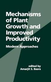 Mechanisms of Plant Growth and Improved Productivity Modern Approaches
