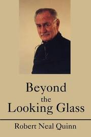 Beyond the Looking Glass by Robert N Quinn image