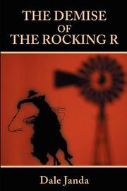 The Demise of the Rocking R by Dale Janda image