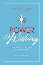 Power Wishing by Anne Louise Missy Carricarte