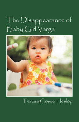 The Disappearance of Baby Girl Varga by Teresa Cosco Heslop image