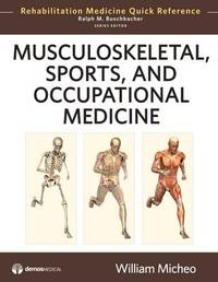 Musculoskeletal, Sports, and Occupational Medicine by William Micheo