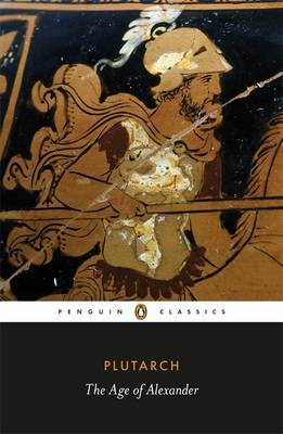 The Age of Alexander by . Plutarch