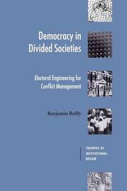 Democracy in Divided Societies by Benjamin Reilly