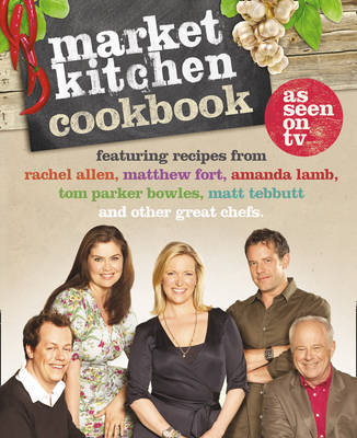The Market Kitchen Cookbook by Rachel Allen