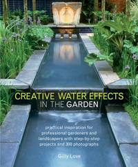 Creative Water Effects in the Garden by Gilly Love