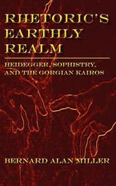 Rhetoric's Earthly Realm by Bernard Miller