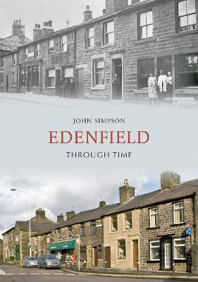 Edenfield Through Time by John Simpson