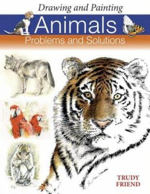Drawing and Painting Animals by Trudy Friend image