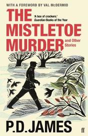 The Mistletoe Murder and Other Stories by P.D. James