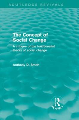 The Concept of Social Change by Anthony D Smith
