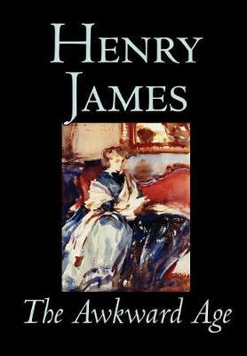 The Awkward Age by Henry James, Fiction, Literary by Henry James