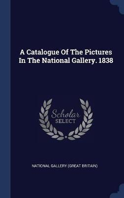 A Catalogue of the Pictures in the National Gallery. 1838 image
