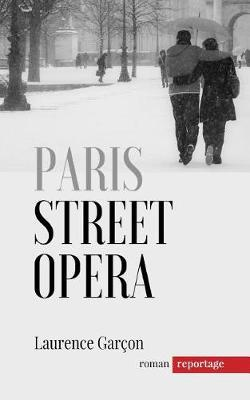 Paris Street Opera by Laurence Garcon