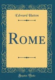 Rome (Classic Reprint) by Edward Hutton image