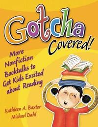 Gotcha Covered! by Kathleen A Baxter