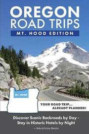 Oregon Road Trips - Mt. Hood Edition by Kristy Westby