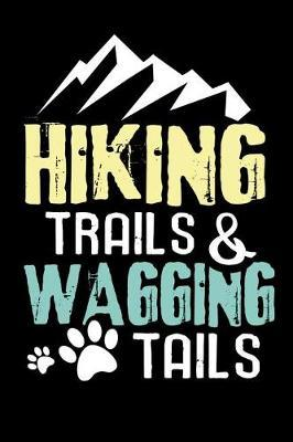 Hiking Trails & Wagging Tails | Hiking & Hikers Log Books