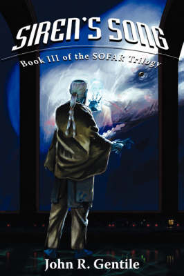 Siren's Song: Book III of the Sofar Trilogy by John R. Gentile image
