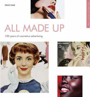 All Made Up: 100 Years of Cosmetics Advertising by Penny Dade image